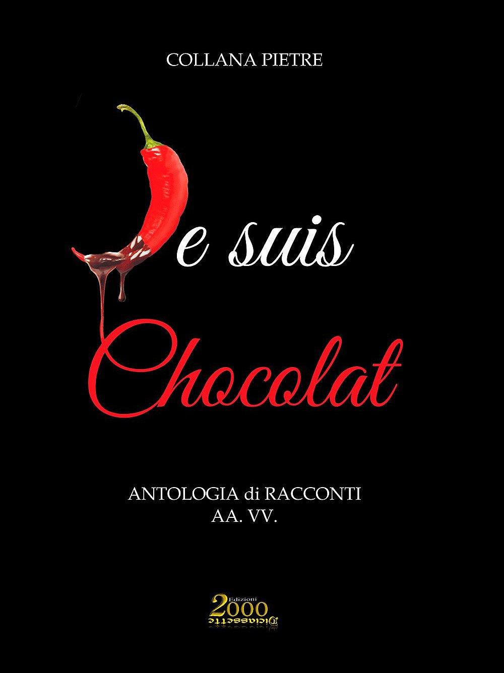 """""""Il Sempiterno Maître Chocolatier"""" di Diego C. de la Vega in """"Je suis Chocolat""""-aa.vv. Edizioni2000diciassette ISBN9788894221930"""