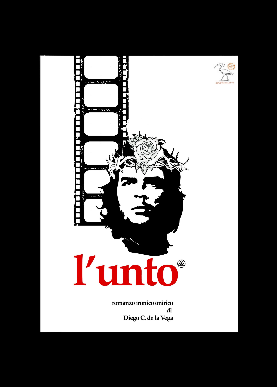 """""""L'UNTO"""" di Diego C. de la Vega romanzo ironico onirico Edizioni2000diciassette ISBN978-88-31243-42-1"""